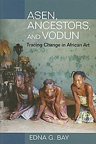 Asen, ancestors, and vodun : tracing change in African art