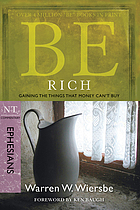 Be rich : gaining the things that money can't buy : NT commentary, Ephesians