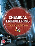 Chemical engineering : the essential reference