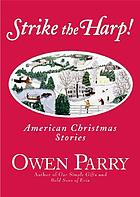 Strike the harp! : American Christmas stories