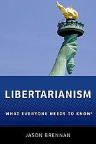 Libertarianism : what everyone needs to know
