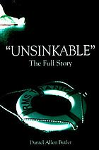 Unsinkable : the full story of the RMS Titanic