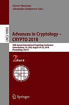 Advances in cryptology - CRYPTO 2018 : 38th Annual International Cryptology Conference, Santa Barbara, CA, USA, August 19-23, 2018, Proceedings. Part II