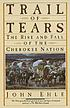 Trail of tears : the rise and fall of the Cherokee nation
