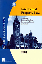 Intellectual property law, 2004 : articles on crossing borders between traditional and actual
