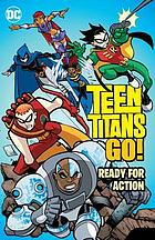 Teen Titans go! : ready for action