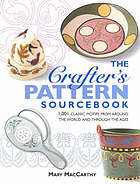 The crafter's pattern sourcebook : 1001 classic motifs from around the world and through the ages