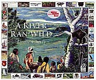 A river ran wild : an environmental history