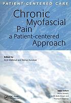 Chronic myofascial pain : a patient-centered approach