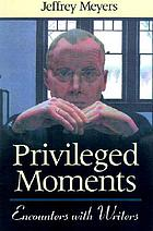 Privileged moments : encounters with writers
