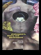 Shakespeare, theory, and performance