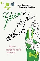 Green is the new black : how to change the world with style