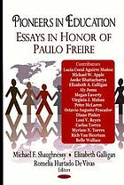 Pioneers in education : essays in honor of Paulo Freire