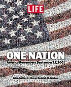 One nation : America remembers September 11, 2001.