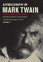 Autobiography of Mark Twain. Vol. 1
