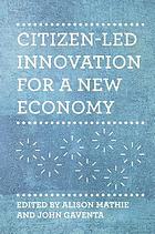 Citizen-led innovation for a new economy