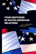 Four centuries of Dutch-American relations, 1609-2009
