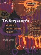 The stamp of impulse: : abstract expressionist prints