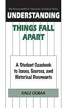 Understanding Things fall apart : a student casebook to issues, sources, and historical documents