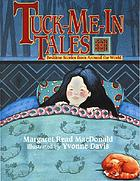 Tuck-me-in tales : bedtime stories from around the world
