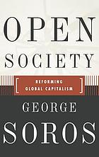 Open society : reforming global capitalism