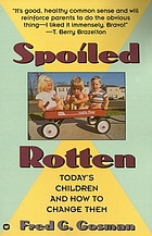 Spoiled rotten : today's children and how to change them