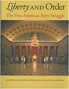 Liberty and order : the first American party struggle