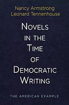 Novels in the Time of Democratic Writing : the American Example.