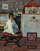 William Merritt Chase : still lifes, interiors, figures, copies of old masters, and drawings