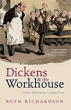 Dickens and the workhouse : Oliver Twist and the London poor