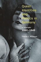 Queer Identities and Politics in Germany : A History, 1880–1945.