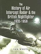 The history of the air intercept (AI) radar and the British night-fighter 1935-1959