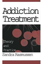 Addiction treatment : theory and practice