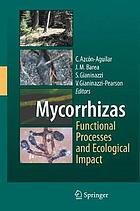 Mycorrhizas : functional processes and ecological impact