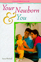 Your newborn & you : a national childbirth trust guide