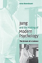 Jung and the making of modern psychology : the dream of a science