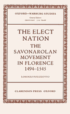 The elect nation : the Savonarolan movement in Florence, 1494-1545