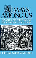 Always among us : images of the poor in Zwingli's Zurich