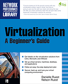 Virtualization : a beginner's guide