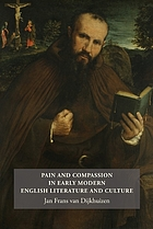 Pain and Compassion in Early Modern English Literature and Culture.