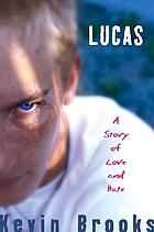 Lucas : a story of love and hate