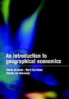 An introduction to geographical economics : trade, location and growth