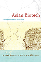 Asian biotech : ethics and communities of fate