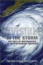 Invisible in the storm : the role of mathematics in understanding weather