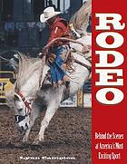 Rodeo : behind the scenes at America's most exciting sport