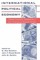 International political economy : state-market relations in the changing global order