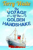 The voyage of the Golden Handshake.