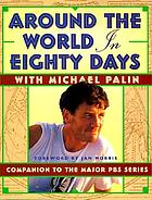 Around the world in 80 days : companion to the PBS series