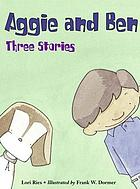 Aggie and Ben : three stories