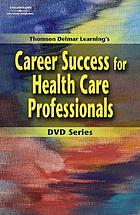 Career success for health care professionals.